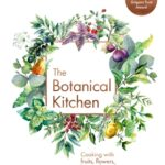 [PDF] [EPUB] The Botanical Kitchen: Cooking with Fruits, Flowers, Leaves and Seeds Download