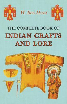 [PDF] [EPUB] The Complete Book of Indian Crafts and Lore Download by W. Ben Hunt