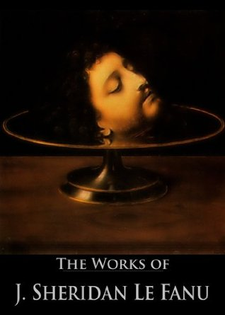 [PDF] [EPUB] The Complete Works of Joseph Sheridan Le Fanu Download by J. Sheridan Le Fanu