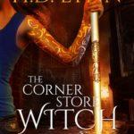 [PDF] [EPUB] The Corner Store Witch Download