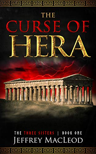 [PDF] [EPUB] The Curse of Hera (The Three Sisters #1) Download by Jeffrey MacLeod