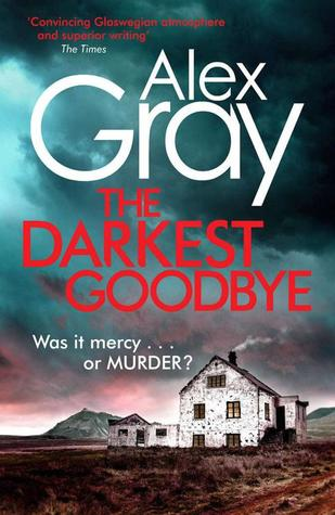 [PDF] [EPUB] The Darkest Goodbye (DCI Lorimer #13) Download by Alex Gray