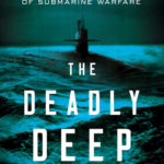 [PDF] [EPUB] The Deadly Deep: The Definitive History of Submarine Warfare Download
