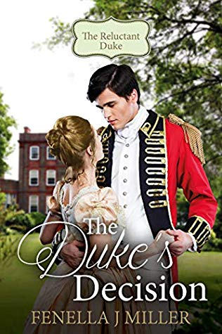 [PDF] [EPUB] The Duke's Decision (The Reluctant Duke Book 2) Download by Fenella J Miller