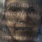 [PDF] [EPUB] The Eighth-Grade History Class Visits the Hebrew Home for the Aging Download