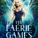 [PDF] [EPUB] The Faerie Games (Dark World: The Faerie Games Book 1) Download