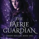 [PDF] [EPUB] The Faerie Guardian (Creepy Hollow, #1) Download