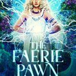 [PDF] [EPUB] The Faerie Pawn (Dark World: The Faerie Games Book 2) Download