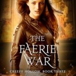 [PDF] [EPUB] The Faerie War (Creepy Hollow, #3) Download