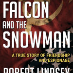 [PDF] [EPUB] The Falcon and the Snowman: A True Story of Friendship and Espionage Download
