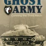 [PDF] [EPUB] The Ghost Army: The Fakes and Tricks of the Allies' Unit That Fooled Hitler's Troops Download