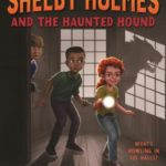[PDF] [EPUB] The Great Shelby Holmes and the Haunted Hound (The Great Shelby Holmes, #4) Download