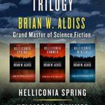 [PDF] [EPUB] The Helliconia Trilogy: Helliconia Spring, Helliconia Summer, and Helliconia Winter Download