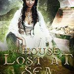 [PDF] [EPUB] The House Lost at Sea: The Tales of Catalina de la Corona Download