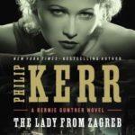 [PDF] [EPUB] The Lady from Zagreb (Bernard Gunther, #10) Download