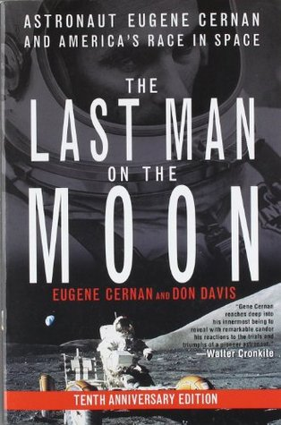 [PDF] [EPUB] The Last Man on the Moon: Astronaut Eugene Cernan and America's Race in Space Download by Eugene Cernan
