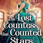[PDF] [EPUB] The Lost Countess that Counted Stars: A Historical Regency Romance Novel Download