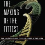[PDF] [EPUB] The Making of the Fittest: DNA and the Ultimate Forensic Record of Evolution Download