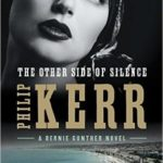[PDF] [EPUB] The Other Side of Silence (Bernie Gunther, #11) Download