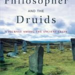 [PDF] [EPUB] The Philosopher and the Druids: A Journey Among the Ancient Celts Download