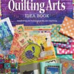 [PDF] [EPUB] The Quilting Arts Idea Book: Inspiration and Techniques for Art Quilting Download