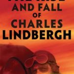 [PDF] [EPUB] The Rise and Fall of Charles Lindbergh Download