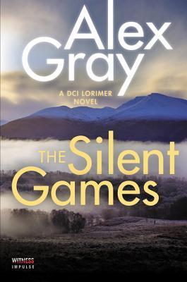 [PDF] [EPUB] The Silent Games (DCI Lorimer) Download by Alex Gray