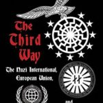 [PDF] [EPUB] The Third Way: The Nazi International, European Union, and Corporate Fascism Download