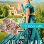 [PDF] [EPUB] The Traveling Teacher (The Book Club, #9) Download