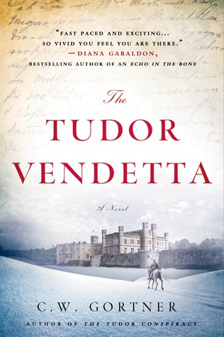 [PDF] [EPUB] The Tudor Vendetta (The Spymaster Chronicles, #3) Download by C.W. Gortner