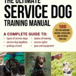 [PDF] [EPUB] The Ultimate Service Dog Training Manual: 100 Tips for Choosing, Raising, Socializing, and Retiring Your Dog Download