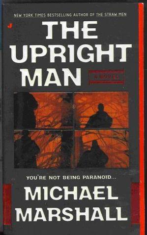 [PDF] [EPUB] The Upright Man (Straw Men) Download by Michael Marshall