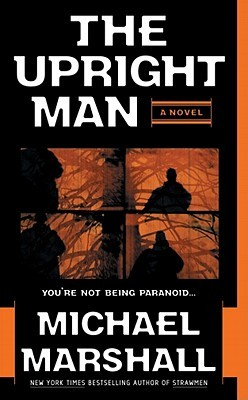 [PDF] [EPUB] The Upright Man Download by Michael Marshall