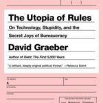 [PDF] [EPUB] The Utopia of Rules: On Technology, Stupidity, and the Secret Joys of Bureaucracy Download