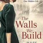 [PDF] [EPUB] The Walls We Build: A dual timeline WW2 story of misguided honour, love, and redemption Download