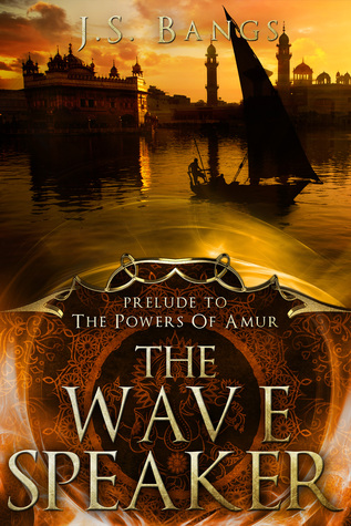 [PDF] [EPUB] The Wave Speaker (The Powers of Amur #0.5) Download by J.S. Bangs