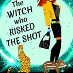 [PDF] [EPUB] The Witch who Risked the Shot (Mpenzi Munro Mysteries Book 8) Download