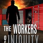 [PDF] [EPUB] The Workers of Iniquity (C.T. Ferguson #3) Download