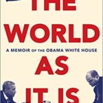 [PDF] [EPUB] The World as It Is: A Memoir of the Obama White House Download