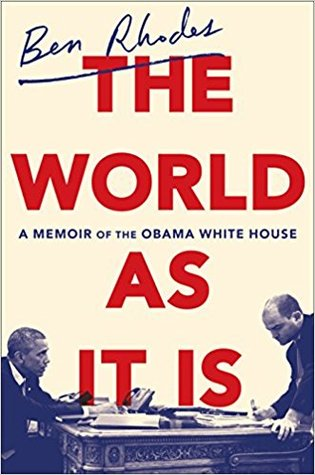 [PDF] [EPUB] The World as It Is: A Memoir of the Obama White House Download by Ben  Rhodes