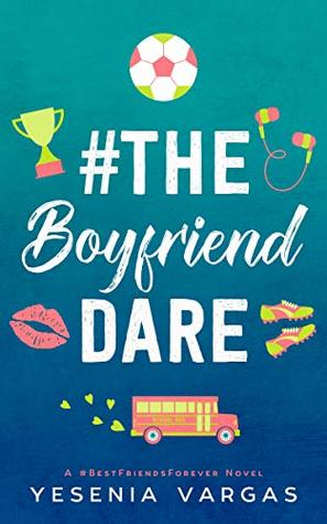 [PDF] [EPUB] #TheBoyfriendDare (#BestFriendsForever, #4) Download by Yesenia Vargas