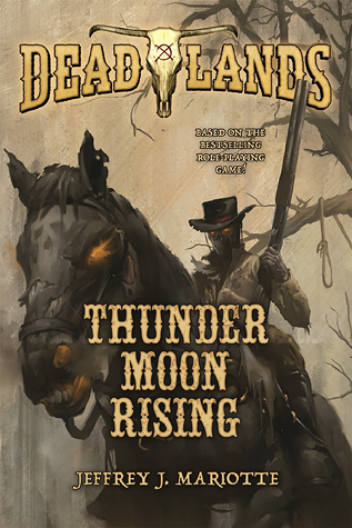 [PDF] [EPUB] Thunder Moon Rising (Deadlands, #2) Download by Jeffrey J. Mariotte