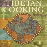 [PDF] [EPUB] Tibetan Cooking: Recipes For Daily Living, Celebration, And Ceremony Download