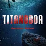 [PDF] [EPUB] Titanoboa: A Novel of Deep Terror Download