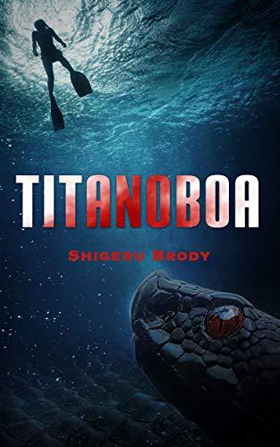 [PDF] [EPUB] Titanoboa: A Novel of Deep Terror Download by Jack Brody