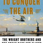[PDF] [EPUB] To Conquer the Air: The Wright Brothers and the Great Race for Flight Download