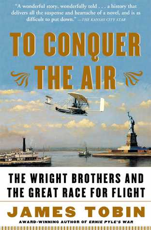 [PDF] [EPUB] To Conquer the Air: The Wright Brothers and the Great Race for Flight Download by James   Tobin