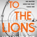 [PDF] [EPUB] To The Lions by Holly Watt Download