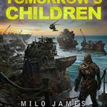 [PDF] [EPUB] Tomorrow's Children: (Spirits of the Earth Book 2) Download