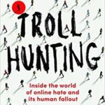 [PDF] [EPUB] Troll Hunting: Inside the World of Online Hate and its Human Fallout Download